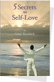 5 Secrets to Self-Love Book Cover by grant trevithick real estate investor
